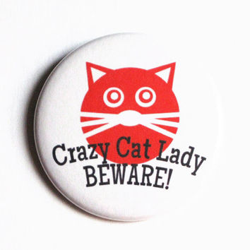 Cat Buttons Pinback Kitten Crazy Lady Red White Humor Accessory