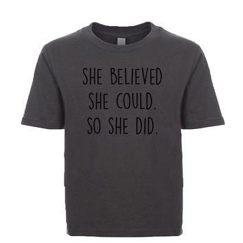 She Believed She Could. So She Did. Unisex Kid's Tee