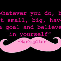 Markiplier Quote by omgDarceVader