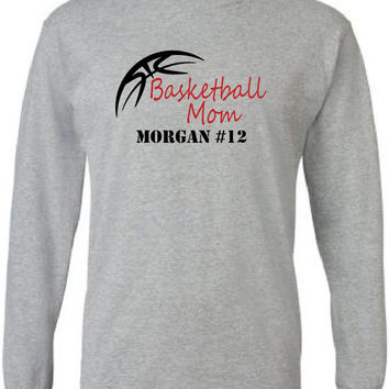 Basketball mom shirt. Personalized with player's name and number.  Long sleeves.  Basketball outline.