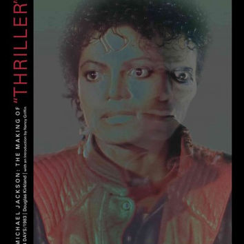 "Michael Jackson: The Making of """"Thriller"""": 4 Days/1983"
