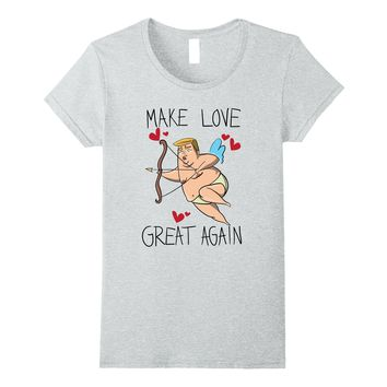 "Funny Trump Valentines day shirt ""Make love great again"""
