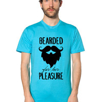 Beard Shirt - Funny T Shirt - Bearded For Her Pleasure - Gifts for Men - Father's Day - Funny Shirt - Groomsmen Gift - Mustache Shirt