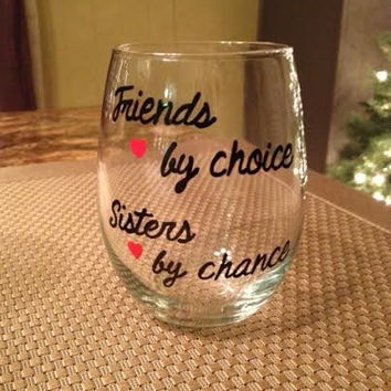 Friends by choice Sisters by chance hand-painted stemless wine glass