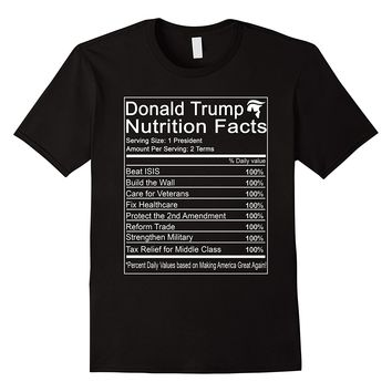 Donald Trump Nutrition Facts Make America Great Shirt
