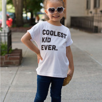 Coolest Kid Ever - kids tshirt, white tee, little kid swag, cool kids tee, black & white, toddler apparel, kids clothing, boys, girls