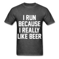 I Run Because I Really Like Beer, Unisex Graphic T-Shirt