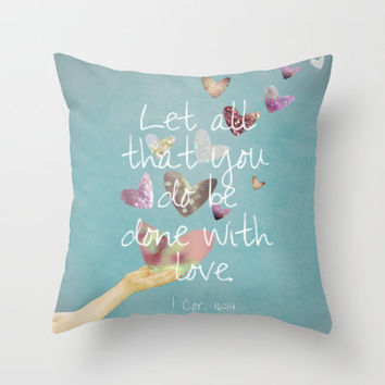 1 Corinthians 16:14 Throw Pillow by RebekahEDesigns | Society6