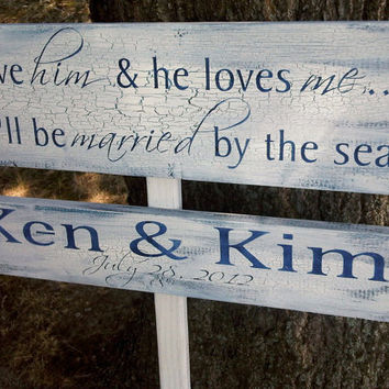 "Customized Beach Wedding Directional Sign- ""I Love Him and He Loves Me We'll be Married by the Sea"" - personalized names, wedding date"