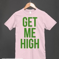 Get Me High-Unisex Light Pink T-Shirt