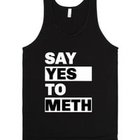Say Yes to Meth-Unisex Black Tank