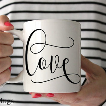 Love Mug, Coffee Mugs with Sayings, Coffee Mugs Her, Cute Mugs, Wedding Gifts, Blogger Gifts, Valentines Gift, Black and White Mugs (Q511)