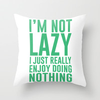 I Really Enjoy Doing Nothing Throw Pillow by LookHUMAN