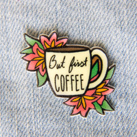 """""""But First, Coffee"""" Lapel Pin of Mug with Flowers"""