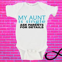 My Aunt is Single Ask Parents For Details Gerber Onesuit ®