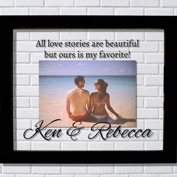 All love stories are beautiful but ours is my favorite – Floating Picture Frame Personalized Custom
