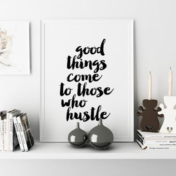Wall Art Decor Quote Print Motivational Print Girl Boss Good Things Come To Those Who Hustle Print Home Office Sign Quote for Women Gallery