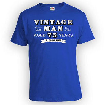 75th Birthday Shirt Customize T Shirt 75th Gift Ideas For Him B Day TShirt Personalize Vintage Man Aged 75 Years Old Mens Tee - BG335