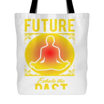 Inhale The Future Exhale The Past Tote Bag, 18 inch x 18 inch