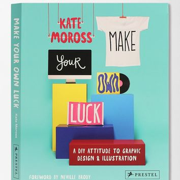 Make Your Own Luck: A DIY Attitude To Graphic Design And Illustration By Kate Moross & Neville Brody - Urban Outfitters