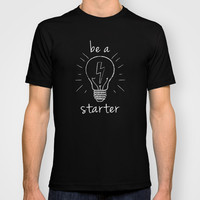 be a starter T-shirt by Irmak Berktas