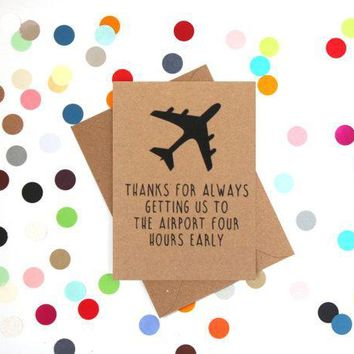 For Always Getting Us To The Airport Four Hours Early Funny Mother's Day Card Card For Her Card For Mom FREE SHIPPING