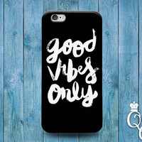 iPhone 4 4s 5 5s 5c 6 6s plus + iPod Touch 4th 5th 6th Generation Custom Phone Case Cute Good Vibes Only Quote Black White Cool Hippie Cover