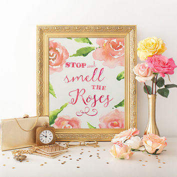 Stop and Smell the Roses, 8x10, Rose Watercolor, Typography Print, Roses Quote, Gardener Gift, Printable Art