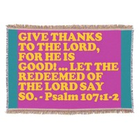 Bible verse from Psalm 107:1-2. Throw
