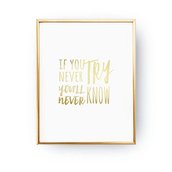 If You Never Try You'll Ever Know, Real Gold Foil, Just Do It, Fitness Sign, Typography Print, Home Decor, Work Hard, Exercise Motivation