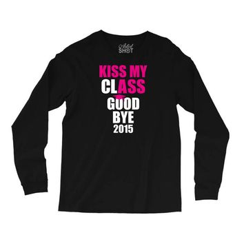 Kiss My Class Goodbye 2015 New Long Sleeve Shirts