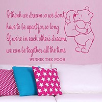 Wall Decals Quotes Vinyl Sticker Decal Quote WINNIE THE POOH I think we dream so we don't have to be apart for so long Nursery Baby Room Kids Boys Girls Home Decor Bedroom Art Design Interior NS805