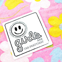 Happy Girls are the Prettiest --- vinyl, high quality Black and White sticker decal --- 4 inch square