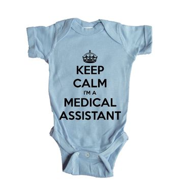 Keep Calm I'm A Medical Assistant Baby Onesuit