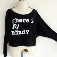 Where is my mind Text Sweatshirt , Text sweater Pullover Oversize style Bat Wing Style Half Body In Black Sweatshirt