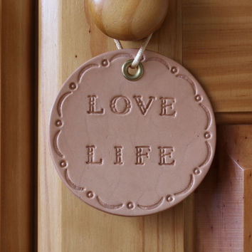 Love Life Sign, Handmade Love Life Wall Decoration, Leather Wall Hanging, Love Life Rounder, Hand Tooled Leather Rounder,Handcrafted Roundel