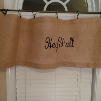 Burlap Embroidered Curtain Valance Hey Y'All, Southerm welcome, burlap window treatment