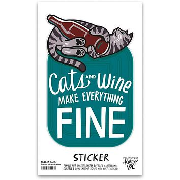 Cats And Wine Make Everything Fine Sticker