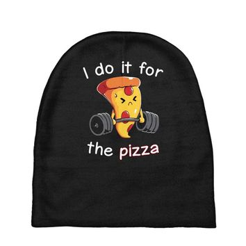 i do it for the pizza Baby Beanies