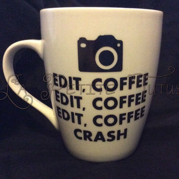 Photographer edit coffee crash vinyl mug, custom photog mug, photography prop, editing queen, photography, handmade, ooak, long nights