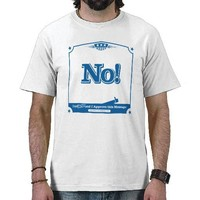 No! (Dad Approves) Tshirts from Zazzle.com