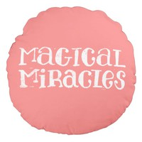 Magical Miracles Hand Lettered Round Pillow