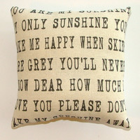 SALE - Entire You are my Sunshine Pillow