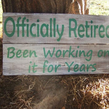 Barn Wood, Offically Retired, Retirment Sign, Rustic Reclaimed Barn, Retiring Gift, Retiree, Primitive Pallet Wood, Custom Sign