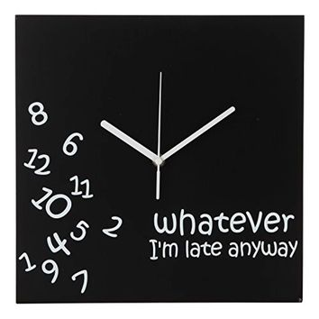 Whatever I'm Late Anyway
