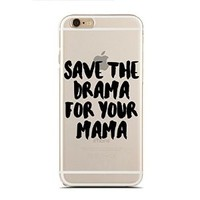 """Clear Snap-On case for iPhone 6/6S Plus (5.5"""") - Save The Drama For Your Mama - Good Vibes Only - No Drama (C) Andre Gift Shop"""