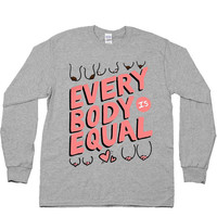 Every Body Is Equal -- Unisex Long-Sleeve