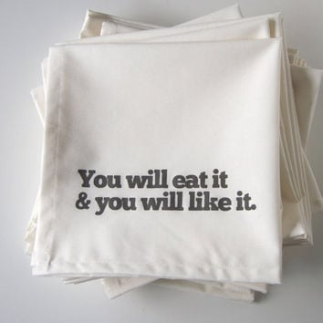 Set of Six Cloth Napkins, Hand Printed in You Will Eat It