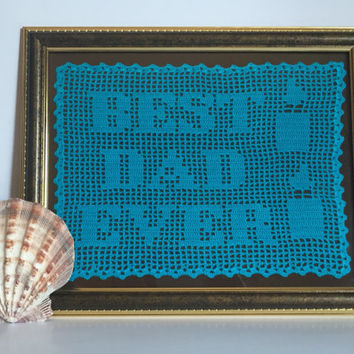 Father's Day Gift Crochet You Are The Best Dad Crochet Quote Birthday Gift for Dad Gift for Grandfather Unique Gift Idea