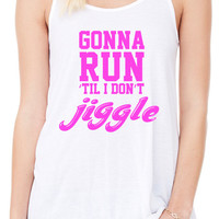 Gonna Run 'Til I Don't Jiggle Tank Top, Workout Tank Top, Gym Tank, Running Tank Top, Funny Working Out Tank Top, Crossfit Tank B-287-TANK